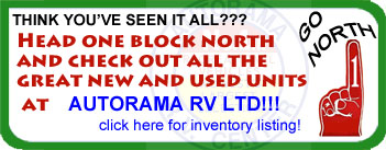 Go north one block to Autoama RV LTD and check out the new and used units in stock today!